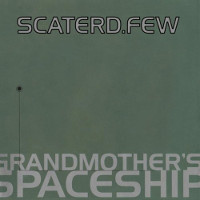 scaterd-few-grandmother-spaceship
