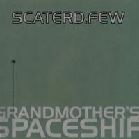 scaterd-few-grandmother-spaceship