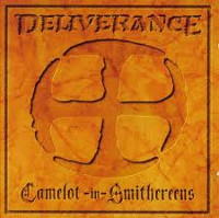 deliverance-camelot-in-smithereens