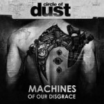 circle-of-dust-machines-of-our-disgrace