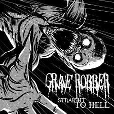 music-review-grave-robber-straight-to-hell