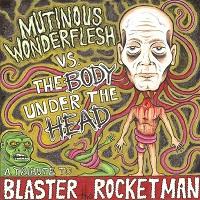 mutinous-wonderflesh-vs-the-body-underneath-the-head