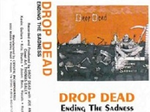 drop dead - ending the sadness