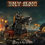 holy blood - glory to the heroes