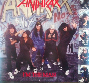ANTHRAX -- I'm the man